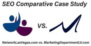 SEO Comparative Case Study between NetworkLasVegas.com and MarketingDepartmentLV.com