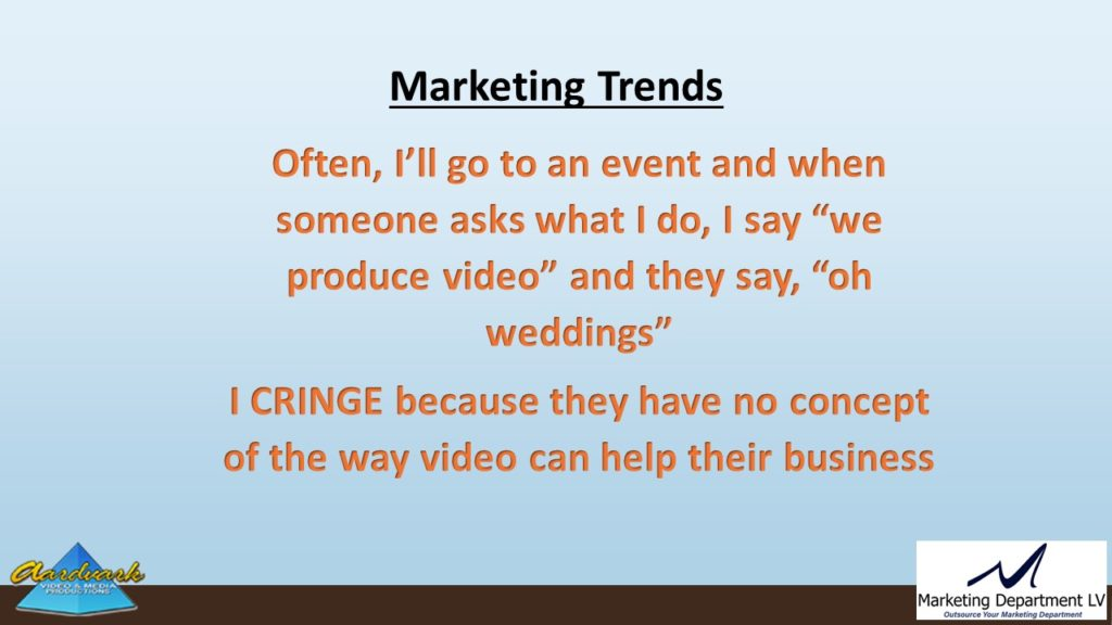 "Video Marketing Tactics, Richard De Paso, In the Webinar Series ""Get Your Marketing In Motion"" by Marketing Department LV LLC, Las Vegas, Nevada, Slide 023"