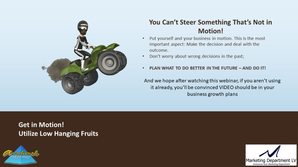 "Video Marketing Tactics, Richard De Paso, In the Webinar Series ""Get Your Marketing In Motion"" by Marketing Department LV LLC, Las Vegas, Nevada, Slide 005"