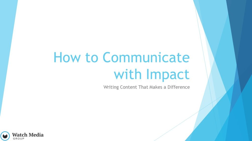 How to Communicate with Impact, Copywrighting Strategy, Katie Waechter, Webinar in Get Your Marketing In Motion Series by MarketingDepartmentLV.com Slide 001