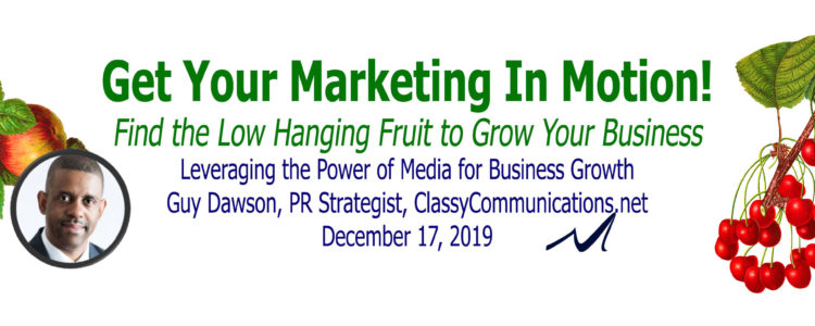 "Leverage the Power of Media for Business Growth, Guy Dawson, In Webinar Series ""Marketing in Motion"", MarketingDepartmentLV.com"