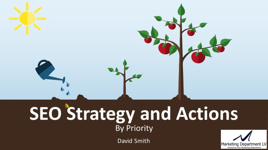 SEO Actions by Priority | Webinar by David Smith in Series Get Your Marketing In Motion with MarketingDepartmentLV.com | Slide 01